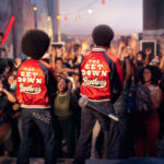 The Get Down: groovy!