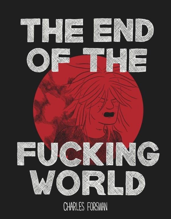 The End of the Fucking World Charles Forsman